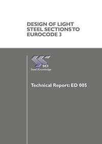 Technical Report: Design of  Light Steel Sections to Eurocode 3 (ED005)