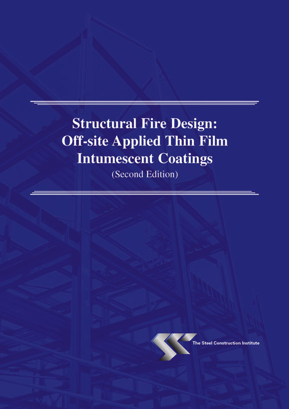 Structural Fire Design: Off-site Applied Thin Film Intumescent Coatings